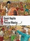 Greek Hoplite vs Persian Warrior: 499–479 BC...