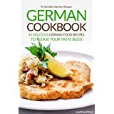 German Cookbook - 25 Delicious German Food Recipes to Please your Taste Buds: Try the Best German Recipes (English Edition)