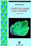 eBook Gratis da Scaricare L arte di curare con le pietre (PDF,EPUB,MOBI) Online Italiano