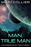 Man, True Man (The Chronicles of Tonath Book 1) (English Edition)