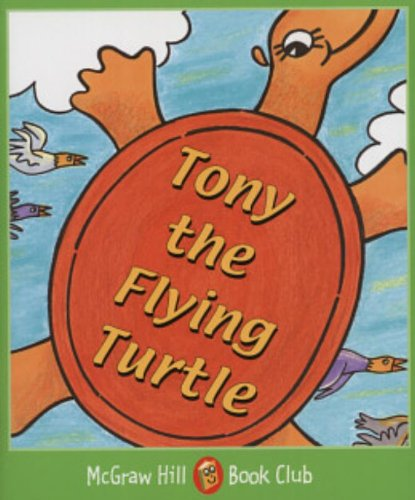 MCGRAW-HILL BOOK CLUB READERS LEVEL 3 TONY THE FLYING TURTLE