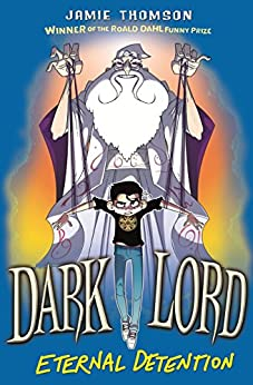 Eternal Detention: Book 3 (Dark Lord) by [Thomson, Jamie]