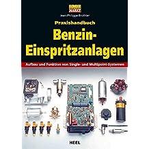 Praxishandbuch Benzin-Einspritzanlagen: Aufbau und Funktion von Single- und Multipoint-Systemen (Edition Oldtimer Markt)