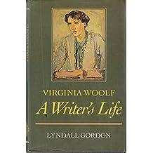 Virginia Woolf: A Writer's Life