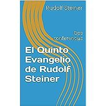 El Quinto Evangelio de Rudolf Steiner: Dos conferencias