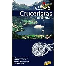 Guia de viaje para cruceristas por Europa / Cruise Travel Guide for Europe