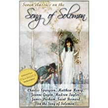 7 Classics on the Song of Solomon (Spurgeon, Guyon, Henry, Durham, Taylor, St Bernard and more!)