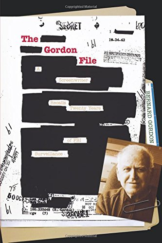 The Gordon File: A Screenwriter Recalls Twenty Years of FBI Surveillance