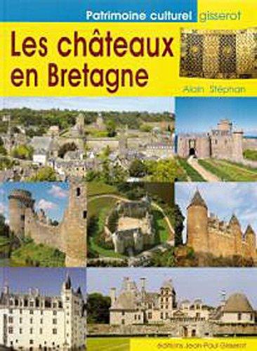 Les châteaux en Bretagne par Alain Stéphan