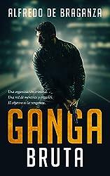 GANGA BRUTA: el imperio del crimen (Suspense / Thriller español)