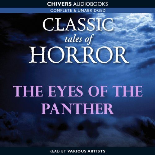 Classic Tales of Horror: The Eyes of the Panther  Audiolibri