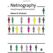 Netnography: Doing Ethnographic Research Online[ NETNOGRAPHY: DOING ETHNOGRAPHIC RESEARCH ONLINE ] by Kozinets, Robert V. (Author ) on Mar-01-2010 Paperback