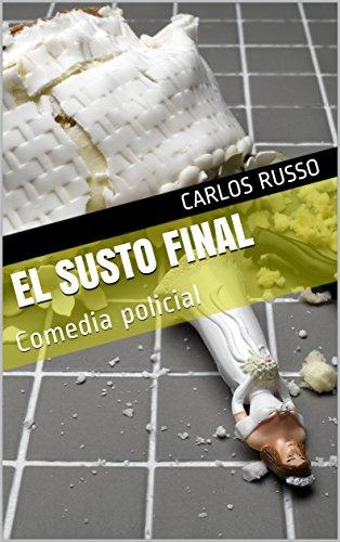 EL SUSTO FINAL: Comedia policial (Teatro de Carlos Russo nº 5)