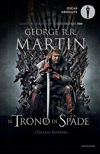 Il Trono di Spade - 1. Il Trono di Spade, Il Grande Inverno: Libro primo delle cronache del Ghiaccio e del Fuoco