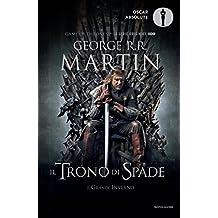 Il Trono di Spade 1. Il Trono di Spade, Il Grande Inverno.: Libro primo delle cronache del Ghiaccio e del Fuoco (Italian Edition)