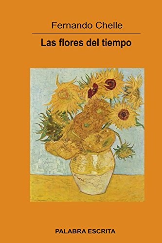 Las flores del tiempo por Fernando Chelle