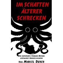 Im Schatten älterer Schrecken: Von Lovecrafts Cthulhu-Mythos inspirierte Kurzgeschichten