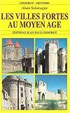 Les villes fortes au Moyen Age