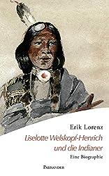 Liselotte Welskopf-Henrich und die Indianer: Eine Biographie