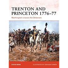 Trenton and Princeton 1776–77: Washington crosses the Delaware (Campaign Book 203) (English Edition)