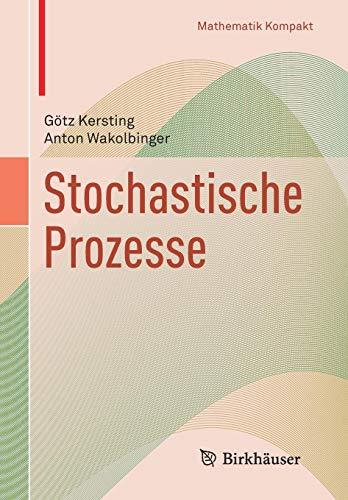 Zufallsvariable und Stochastische Prozesse (Mathematik Kompakt)