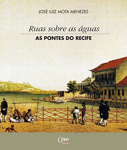 Ruas sobre as águas: as pontes do Recife (Portuguese Edition)