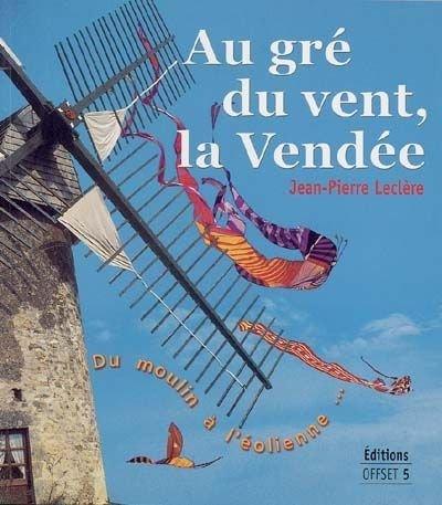 Au gré du vent, la Vendée