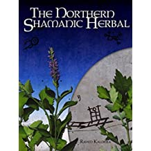 The Northern Shamanic Herbal by Raven Kaldera (2011-02-06)