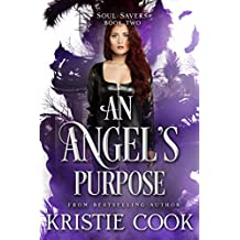 An Angel's Purpose (Soul Savers Book 2) (English Edition)