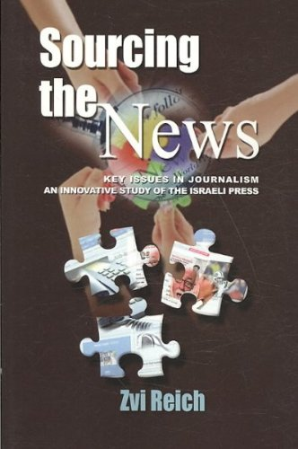 Sourcing the News: Key Issues in Journalism - an Innovative Study of the Israeli Press