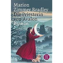 Die Priesterin von Avalon: Roman (Die Avalon-Serie, Band 15304)
