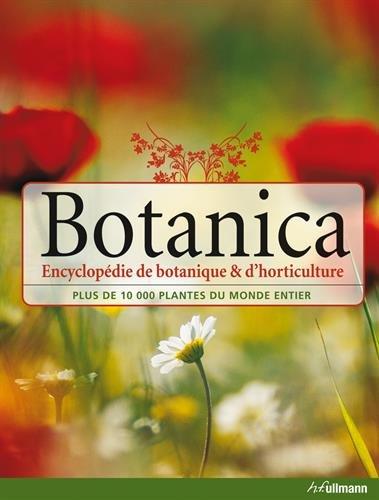 Botanica : Encyclopédie de botanique et d'horticulture, plus de 10 000 plantes du monde entier