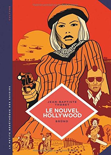 Le cinéma new Hollywood : D'Easy rider à Apocalypse now par Jean-Baptiste Thoret