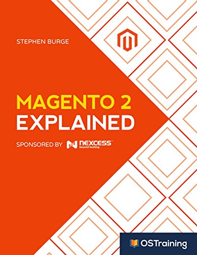 Magento 2 Explained: Your Step-by-Step Guide to Magento 2 (The Explained Series) (English Edition) por Stephen Burge