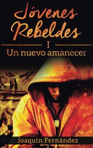 Jovenes Rebeldes (I): Un nuevo amanecer: Volume 1