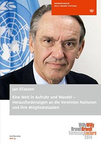 Eine Welt in Aufruhr und Wandel: Herausforderungen an die Vereinten Nationen und ihre Mitgliedsstaaten: Willy Brandt Lecture 2014 am 11. November 2014 an der Humboldt-Universität zu Berlin