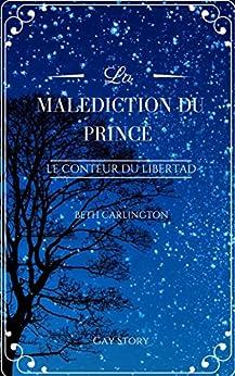 [Nouvelle Gay] La Malédiction du Prince: Le conteur du Libertad-I