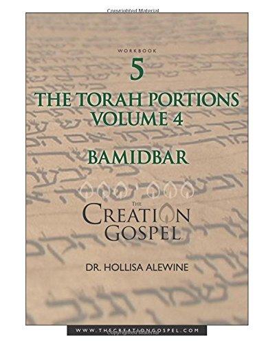 Creation Gospel Workbook Five: Bamidbar: Volume Four (The Torah Portions)
