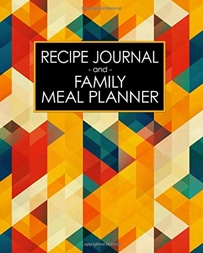 recipe journal and family meal planner: art deco mid century modern abstract color | space for 250+ tasty recipes | 52 week breakfast lunch dinner ... free diabetic vegan vegetarian cancer diet