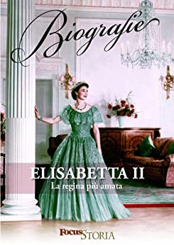 Elisabetta II. La regina più amata di [VV., AA.]