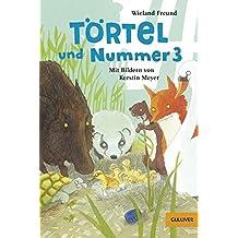 Törtel und Nummer 3: Roman (Gulliver)