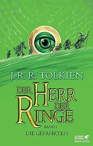 Der Herr der Ringe - Die Gefährten: Neuüberarbeitung und Aktualisierung der Übersetzung von Wolfgang