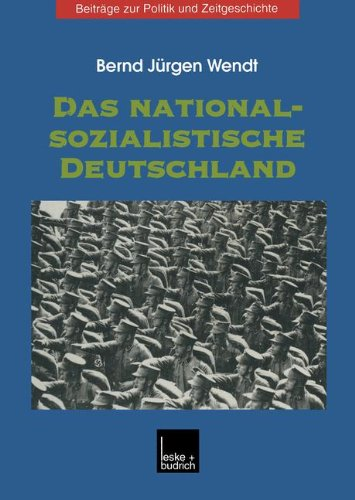 Das nationalsozialistische Deutschland (Beiträge zur Politik und Zeitgeschichte)