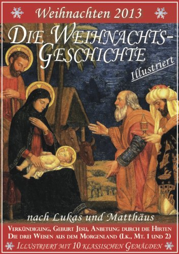 Weihnachten 2013 - Die Weihnachtsgeschichte nach Lukas und Matthäus ...