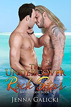 The Undercover Rock Star (Bulletproof Book 1) by [Galicki, Jenna]