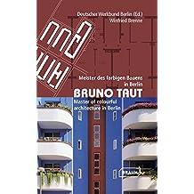 Bruno Taut: Meister des farbigen Bauens in Berlin
