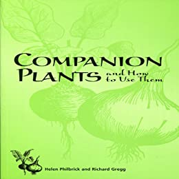Companion Plants and How to Use Them (English Edition) par [Philbrick, Helen]