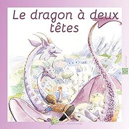 Le dragon à deux têtes (eBook Classic): Un conte pour rêveurs de tous âges par [Morehouse, D.C.]