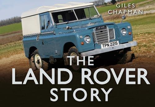 The Land Rover Story por Giles Chapman