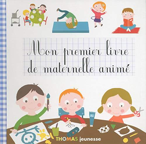 Mon premier livre de maternelle animé par Marie Delhoste